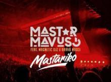 Mastar ft Magnetic Djs & Bravo Mboz - Mastariko