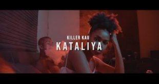 (Video) Killer Kau - Kataliya
