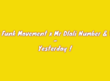West Funk Movement x Mr Dlali Number & Vibez - Yesterday