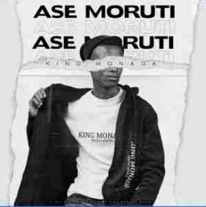 King Monada ft Mack Eaze - Ase Moruti