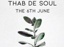 Thab De Soul - The 6th June