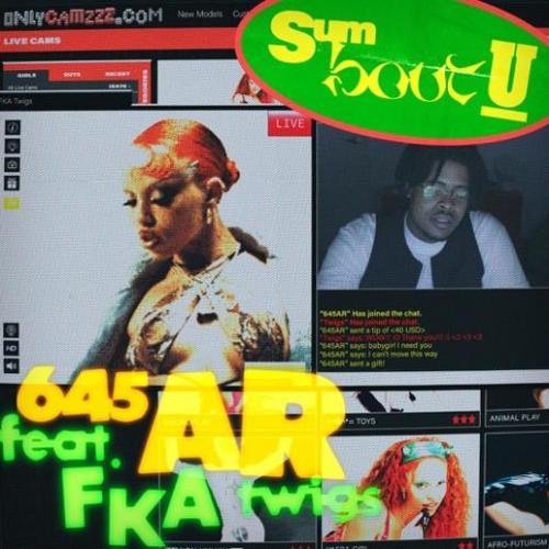 645AR ft FKA Twigs - Sum Bout U