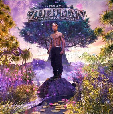 ALBUM: Nasty C - Zulu Man With Some Power (Zip File)