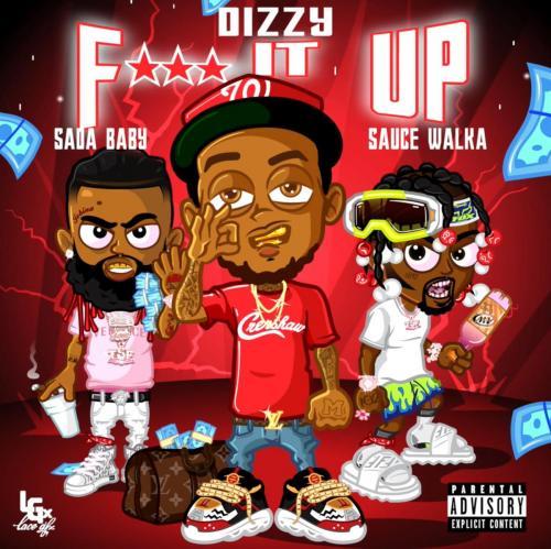 Dizzy ft Sada Baby & Sauce Walka - Fuck It Up