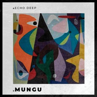Echo Deep - Mungu (Original Mix)