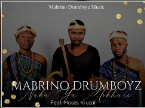 Mabrino Drumboyz ft Moses Kruzar - Naka ya Mokhure (Original)
