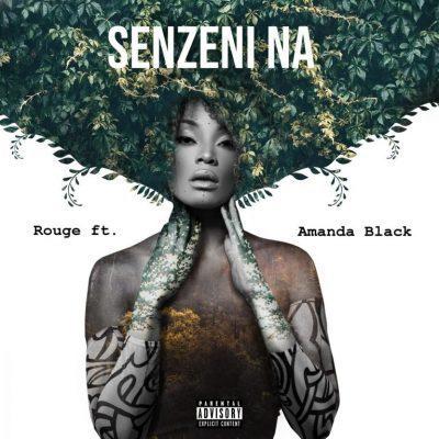 Rouge ft Amanda Black - Senzeni Na