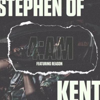 Stephen Of Kent ft Reason - 4AM
