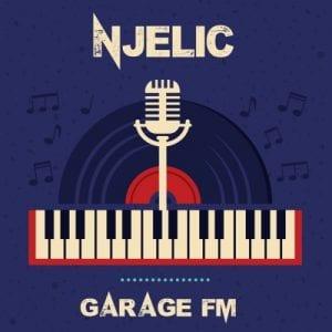 Download Album: Njelic - Garage FM (Zip File)