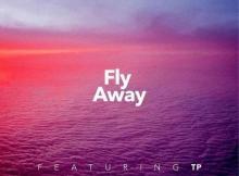 El Maestro ft TP - Fly Away