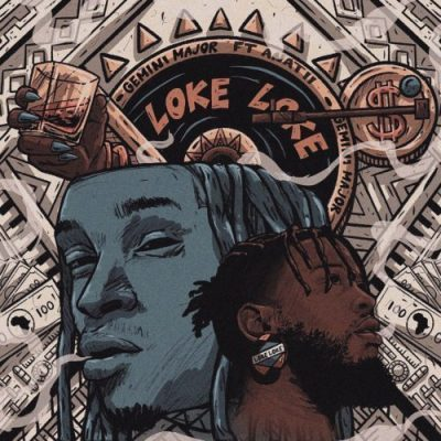 Gemini Major ft Anatii - Loke Loke
