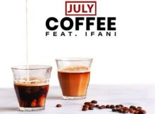 July ft iFani - Coffee