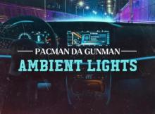 Pacman Da Gunman - Ambient Lights