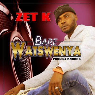 Zet K - Bare Watswenya