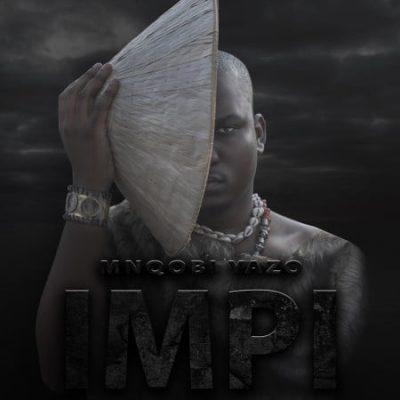 Album: Mnqobi Yazo - Impi