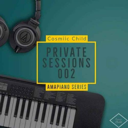 Cosmiic Child - Private Sessions 002