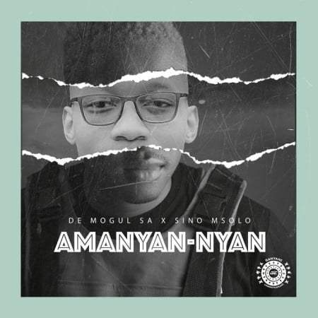 De Mogul SA ft Sino Msolo - Amanyan-Nyan