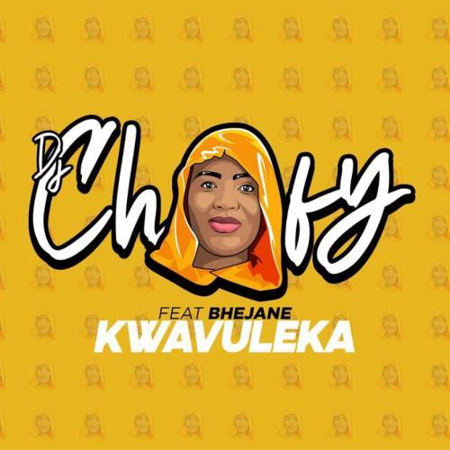 DJ Chofy & Bhejane - Kwavuleka (DJ Mix)