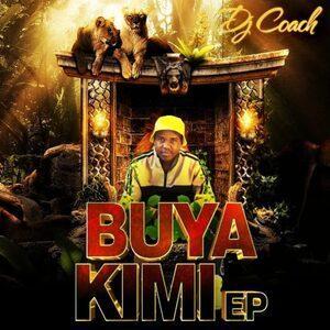 EP: DJ Coach - Buya Kimi
