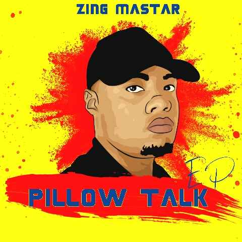 EP: Sje Konka & Zing Master - Pillow Talk