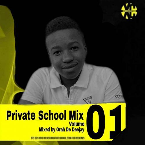 Orah De Deejay - Private School Mix Vol. 1