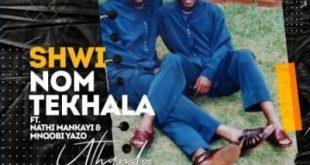 Shwi noMtekhala ft Nathi Mankayi & Mnqobi Yazo - uThando
