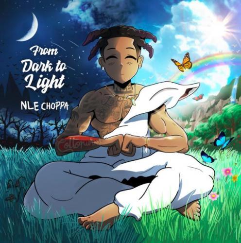 Album: NLE Choppa - From Dark To Light