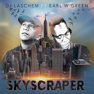 DJ Laschem ft Earl W. Green - Skyscraper