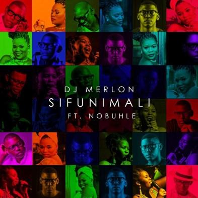 DJ Merlon & Nobuhle - Sifunimali