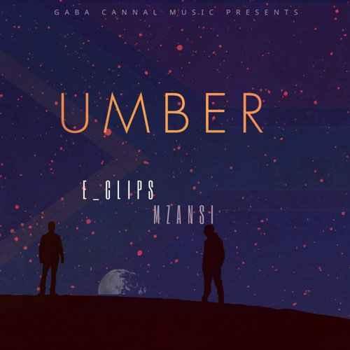 EP: E_Clips Mzansi - Umber