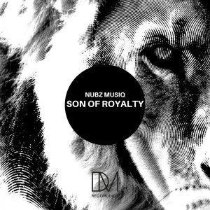 EP: Nubz MusiQ - Son Of Royalty