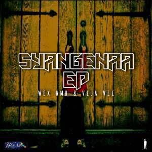 EP: Wex Nmo & Veja Vee - Syangenaa