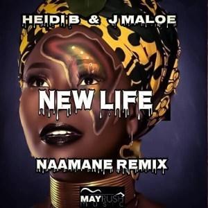 Heidi B & J Maloe - New Life (Naamane Remix)