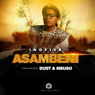 InQfive & Dust ft Mbuso - Asambeni