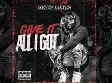 Kevin Gates reveals New Songs 'Give It All I Got' & 'Amsterdam'