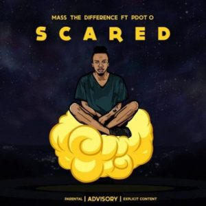 Mass The Difference ft Pdot O - Scared