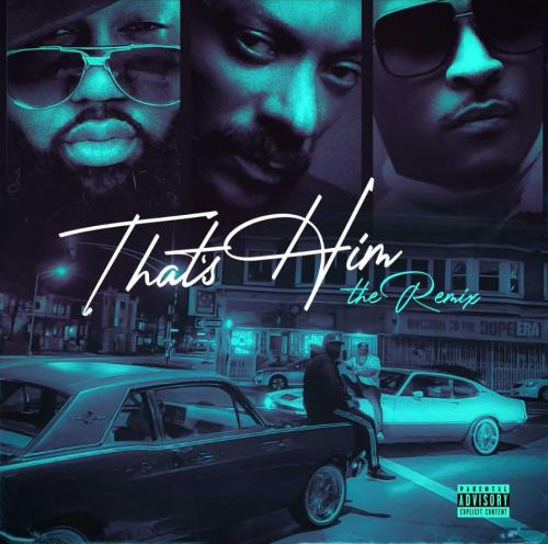 Mistah F.A.B. ft Snoop Dogg & T.I. - That's Him (Remix)