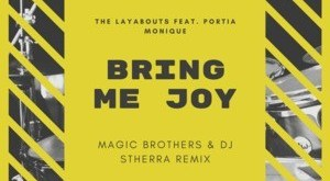 The Layabouts & Portia Monique - Bring Me Joy (Magic Brothers & Dj Stherra Remix)