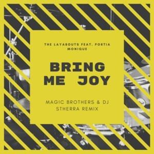 The Layabouts & Portia Monique - Bring Me Joy (Magic Brothers & Dj Stherra Remix)