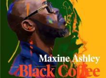 Black Coffee ft Maxine Ashley & Sun-EL Musician - You Need Me