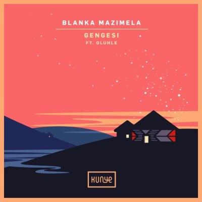 EP: Blanka Mazimela & Oluhle - Gengesi