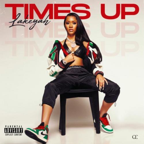 Mixtape: Lakeyah - Time's Up