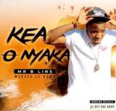 Mr B Line & Mokopa le Nama - Kea O Nyaka