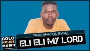 Washington ft SkyBoy - Eli Eli My Lord