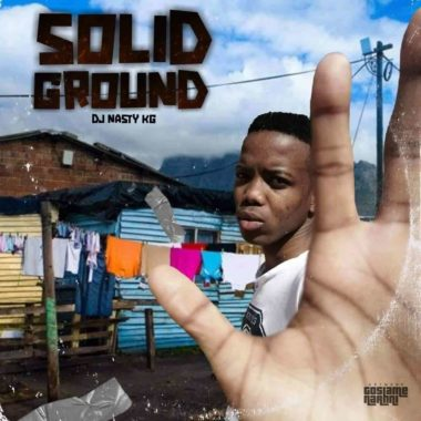 Album: DJ Nasty KG - Solid Ground (Zip File)