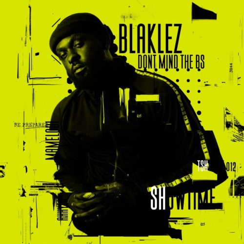 Blaklez is the first artist to be dropping a project this year