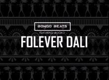 Bongo Beats ft Unjoko - Folever Dali