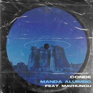 Conde ft Mavhungu - Manda Aluimbo (Extended)