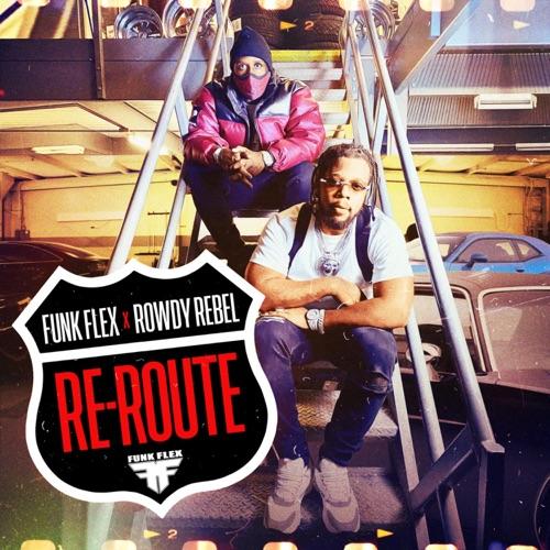 Funkmaster Flex & Rowdy Rebel - Re Route