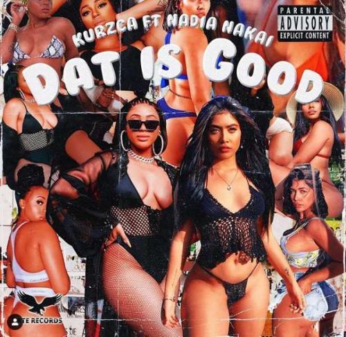 Kurzca ft Nadia Nakai - Dat Is Good